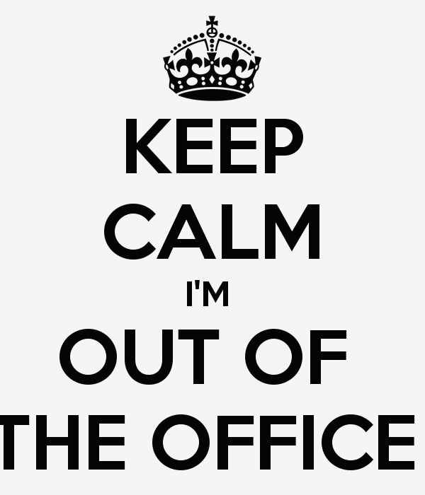 keep-calm-im-out-of-the-office-1